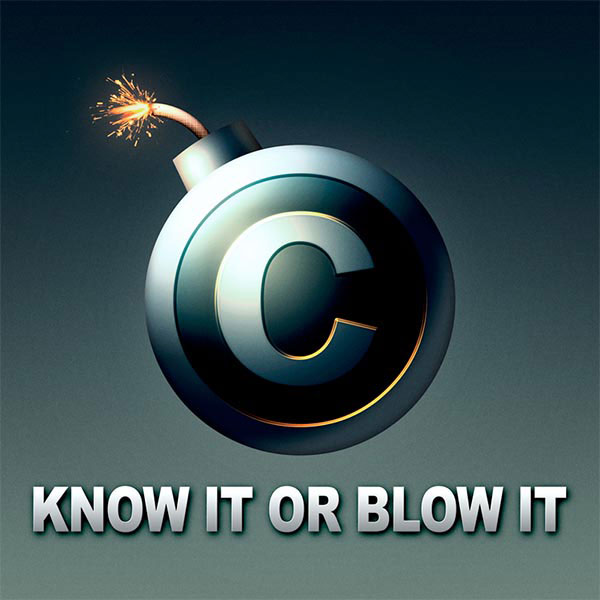 Copyright-Know-It-or-Blow-It