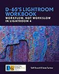 D65's Lightroom Workbook: Workflow Not Workslow in Lightroom 4 by Seth Resnick and Jamie Spritzer
