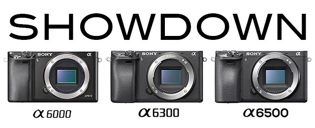 Sony-a6000-a6300-a6500-Showdown