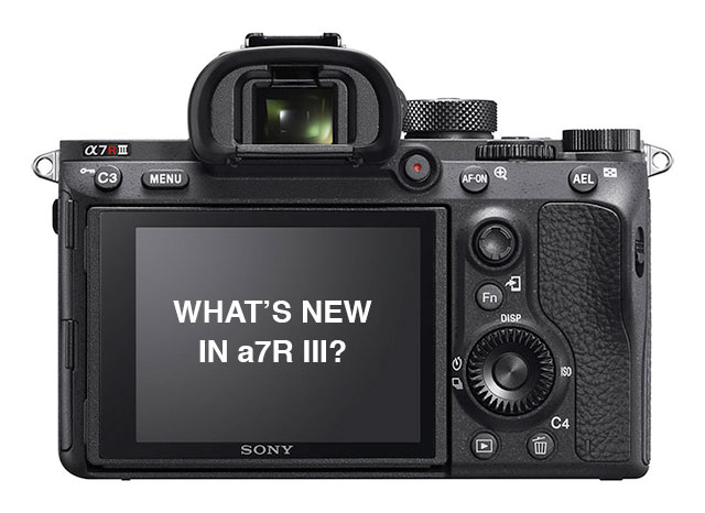 sony-a7r-iii-whats-new