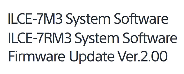 Sony Releases Firmware Update FW 2 00 for a7 III & a7R III