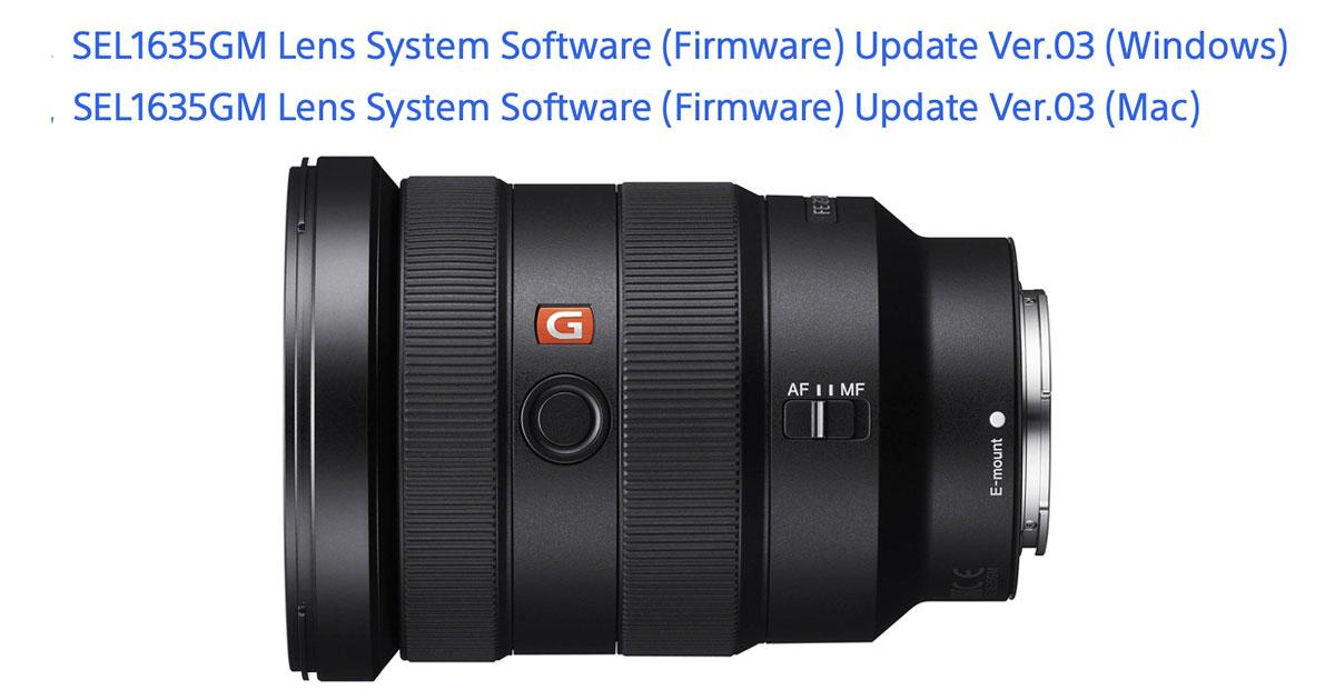 Sony Releases FE 16-35 GM Lens Firmware Update v 03