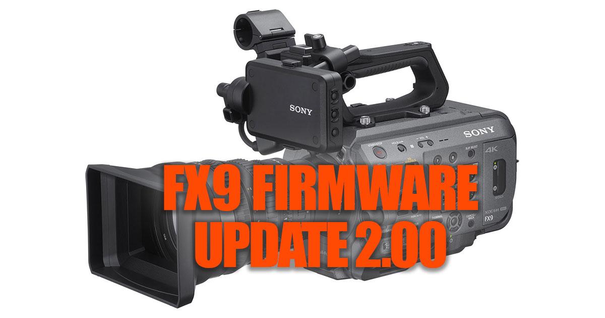 Sony FX9 Firmware V2.00